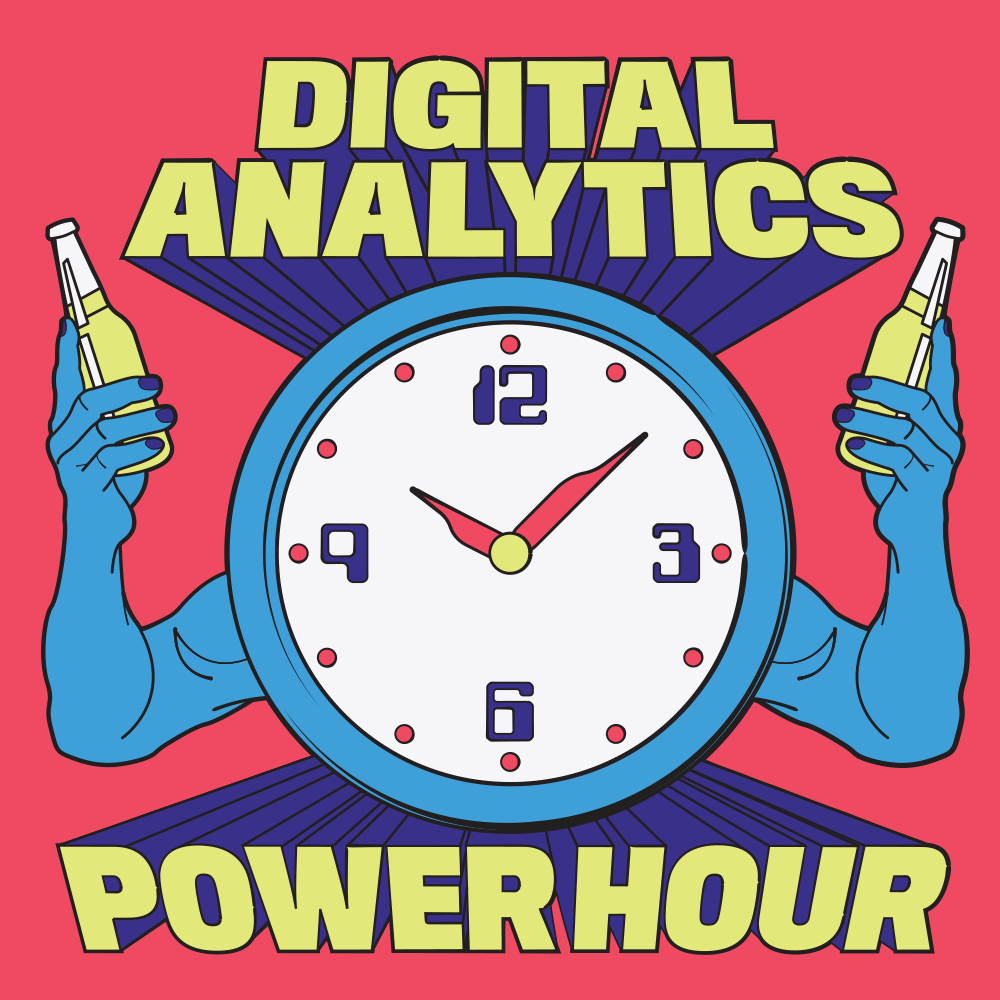 Homepage - The Digital Analytics Power Hour: Data and